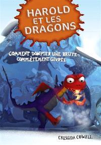 Harold et les dragons. Volume 4, Comment dompter une brute complètement givrée : par Harold Horrib'Haddock III