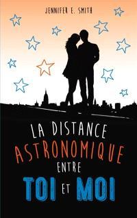 La distance astronomique entre toi et moi