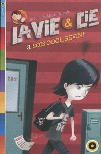 La vie & Cie. Volume 3, Sois cool, Kévin !
