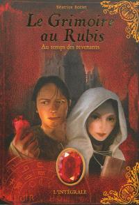 Le grimoire au rubis : l'intégrale. Volume 3, Au temps des revenants