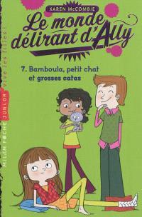 Le monde délirant d'Ally. Volume 7, Bamboula, petit chat et grosses catas