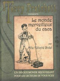 Le monde merveilleux du caca : de Mlle Félicité Bidel
