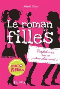 Le roman des filles, Confidences, SMS et prince charmant