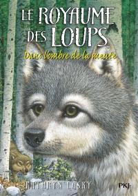Le royaume des loups. Volume 2, Dans l'ombre de la meute