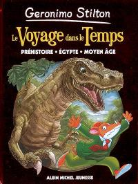 Le voyage dans le temps. Volume 1, Préhistoire, Egypte, Moyen Age