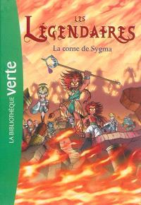 Les Légendaires. Volume 8, La corne de Sygma