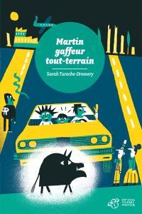 Martin, gaffeur tout-terrain