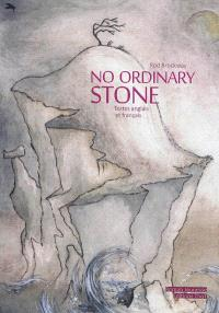 No ordinary stone = Une pierre peu ordinaire