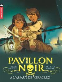 Pavillon noir. Volume 5, A l'assaut de Veracruz !