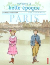 Quand ils avaient mon âge : voyage à la Belle Epoque : Paris