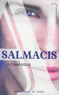 Salmacis. Volume 2, L'âme soeur