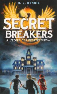 Secret breakers : à l'école des décrypteurs. Volume 1, Le code de l'oiseau de feu