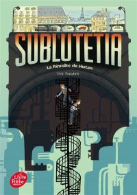 Sublutetia. Volume 1, La révolte de Hutan