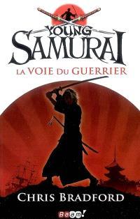 Young samurai. Volume 1, La voie du guerrier