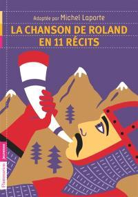 La chanson de Roland en 11 récits; Suivi de Roland après Ronceveaux