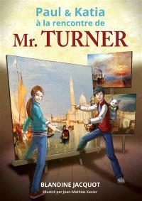 Paul & Katia à la rencontre de Mr Turner