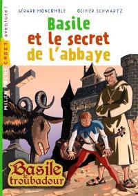 Basile le troubadour, Basile et le secret de l'abbaye