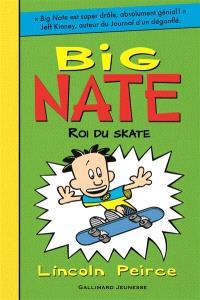 Big Nate. Volume 3, Roi du skate