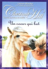 Chestnut Hill : amitié, équitation et rivalité. Volume 10, Un coeur qui bat