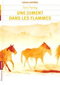 Cheval fantôme. Volume 3, Une jument dans les flammes