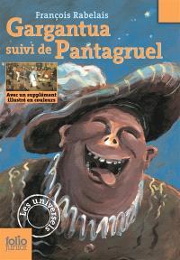 Gargantua; Pantagruel : d'après l'édition de 1542