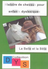 Histoire de chevaux pour enfants dyslexiques, La Belle et la Bête