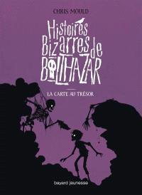 Histoires bizarres de Balthazar. Volume 5, La carte au trésor