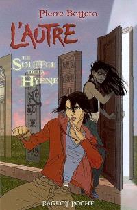 L'autre. Volume 1, Le souffle de la hyène
