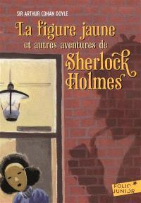La figure jaune : et autres aventures de Sherlock Holmes