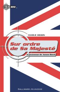 La jeunesse de James Bond. Volume 5, Sur ordre de Sa Majesté