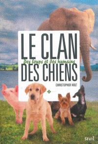 Le clan des chiens. Volume 2, Des loups et des humains