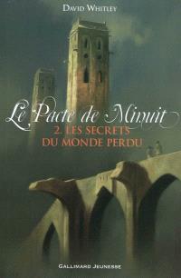 Le pacte de minuit. Volume 2, Les secrets du monde perdu