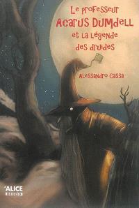 Le professeur Acarus Dumdell. Volume 3, Le professeur Acarus Dumdell et la légende des druides