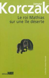 Le roi Mathias Ier. Volume 2, Le roi Mathias sur une île déserte