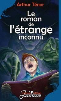 Le roman de l'étrange inconnu