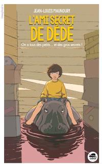 L'ami secret de Dédé : on a tous des petits... et des gros secrets !