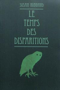 Le temps des disparitions