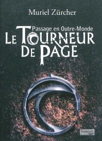 Le tourneur de page. Volume 1, Passage en Outre-Monde