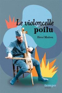 Le violoncelle poilu : et autres histoires de 14-18