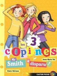 Les 3 copines. Volume 8, Mr Smith a disparu