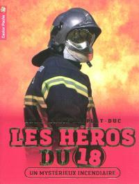 Les héros du 18. Volume 1, Un mystérieux incendiaire