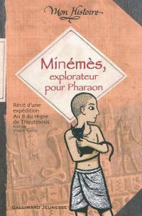 Minémès, explorateur pour Pharaon : récit d'une expédition, an 8 du règne de Thoutmosis