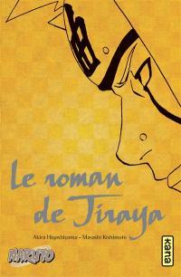 Naruto. Volume 1, Le roman de Jiraya : récits héroïques d'ermites shinobis