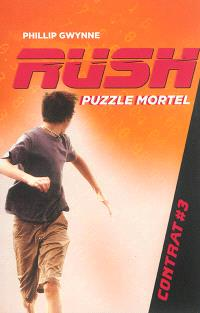 Rush. Volume 3, Puzzle mortel