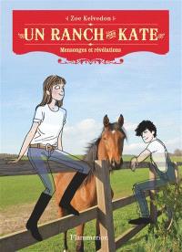 Un ranch pour Kate. Volume 4, Mensonges et révélations