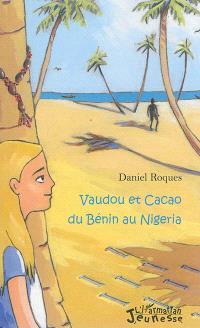 Vaudou et cacao du Bénin au Nigéria