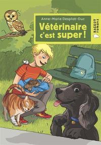 Vétérinaire. Volume 1, Vétérinaire, c'est super !