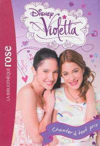 Violetta. Volume 3, Chanter à tout prix