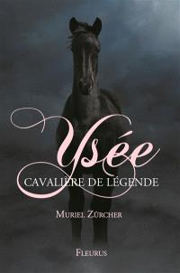 Ysée : cavalière de légende