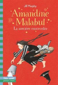 Amandine Malabul. Volume 2003, La sorcière ensorcelée